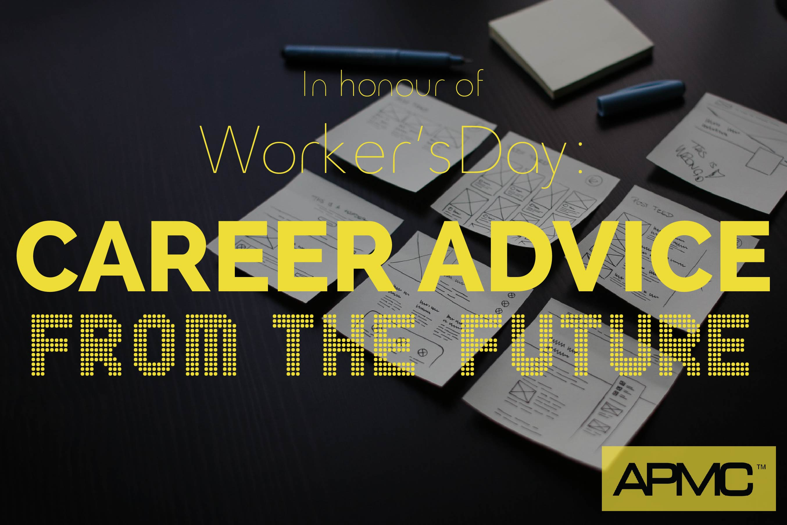 In honour of Worker's Day: CAREER ADVICE from the Future